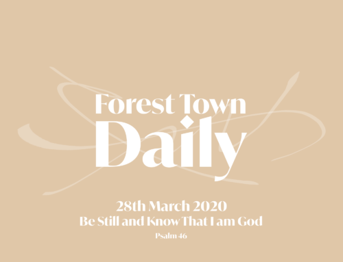 Forest Town Daily – Be Still and Know That I am God