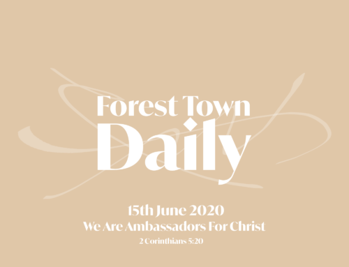 Forest Town Daily – We Are Ambassadors For Christ