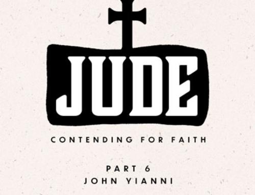 Jude – Contending for Faith – Part 6