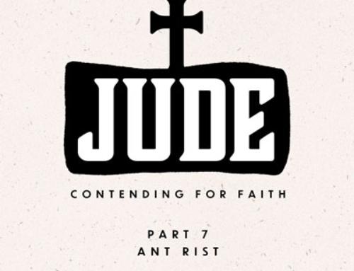 Jude – Contending for Faith – Part 7